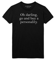 Oh Darling Go and Buy A Personality T Shirt Top Funny Joke Rude Friend 2017 Hot New Summer Women T-Shirt Printing O-Neck