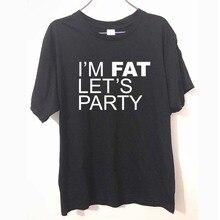 e8f8f3ea IM FAT LETS PARTY T-shirt Tee Joke Big Funny Birthday Gift Present 100%