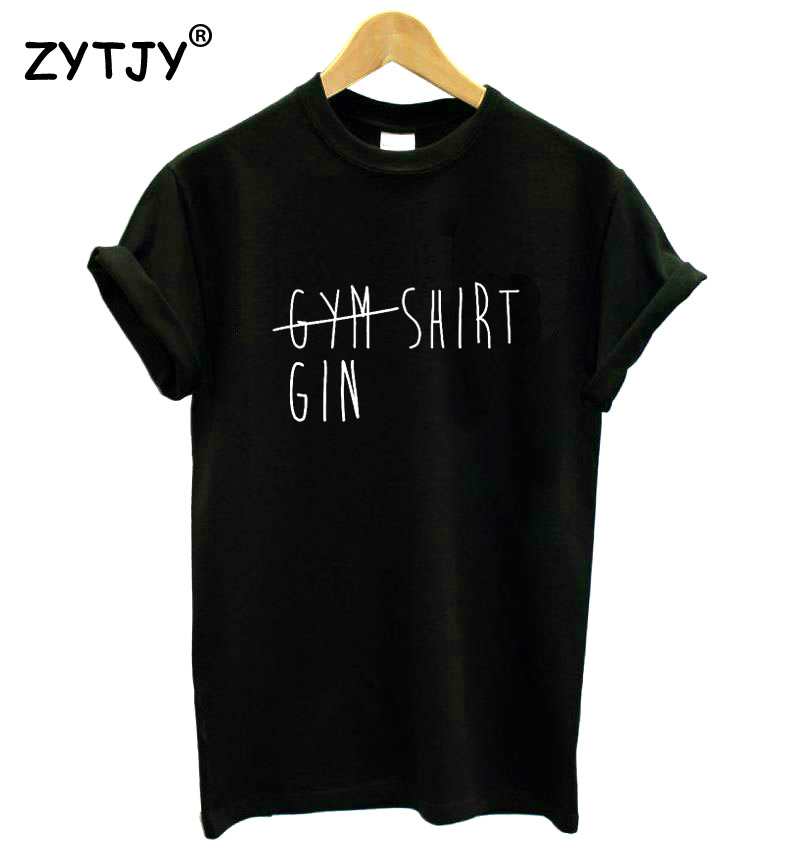 Gym Gin Shirt Women Tshirt Cotton Casual Funny T Shirt For Lady Yong Girl Top Tee Hipster Tumblr Ins Drop Ship S-144