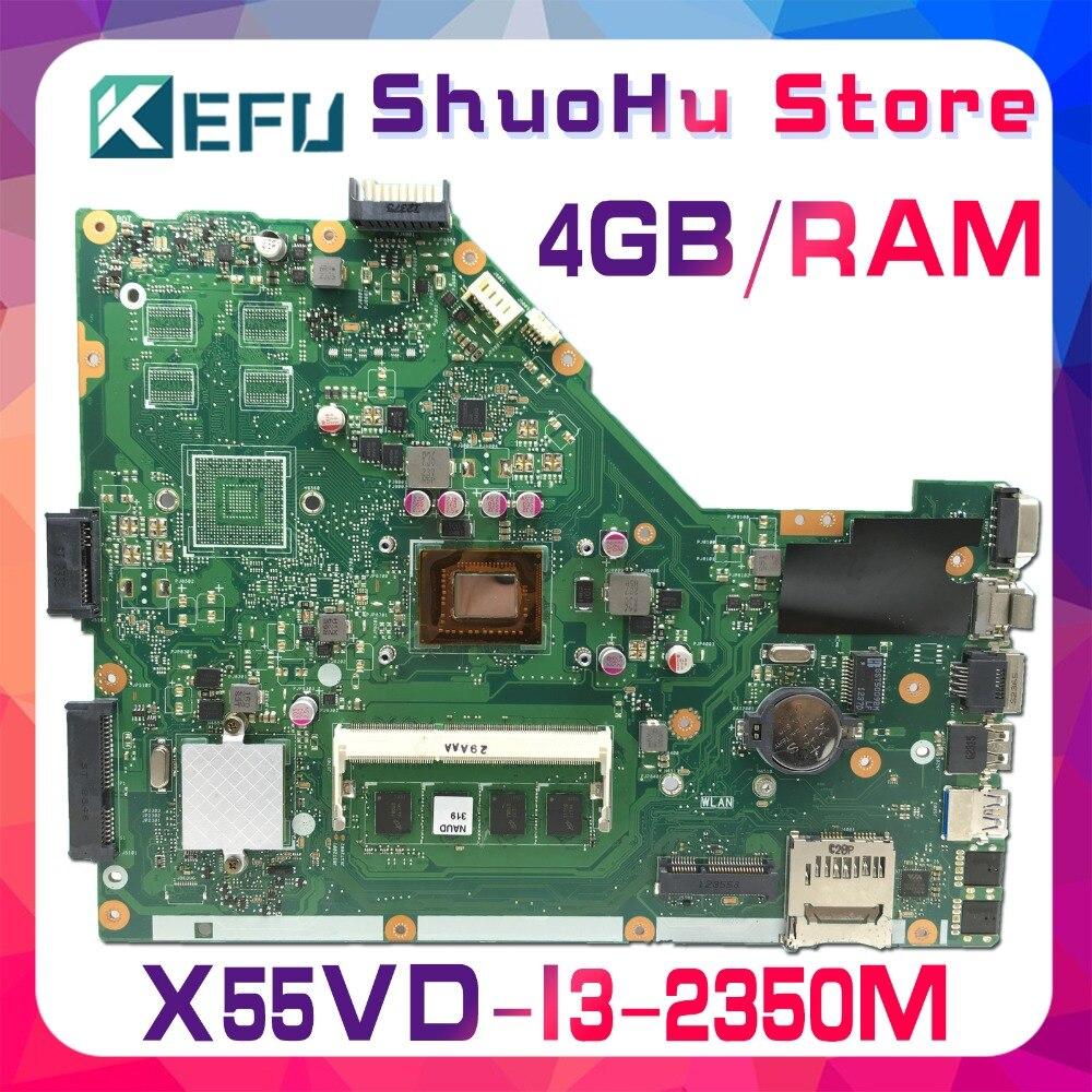KEFU pour ASUS X55VD X55VDR X55V X55C X55CR I3-2350m 4G/mémoire carte mère d'ordinateur portable testé 100% travail carte mère d'origine