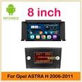 8' HD 1024*600 Quad Core Android GPS Carro DVD para Opel Astra H 2006 2007 2008 2009 2010 2011 com Radio Stereo WIFI BT mapa Livre