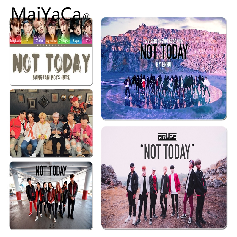 MaiYaCa My Favorite BTS Not Today Customized laptop Gaming mouse pad Size for 180x220x2mm and 250x290x2mm Rubber Mousemats