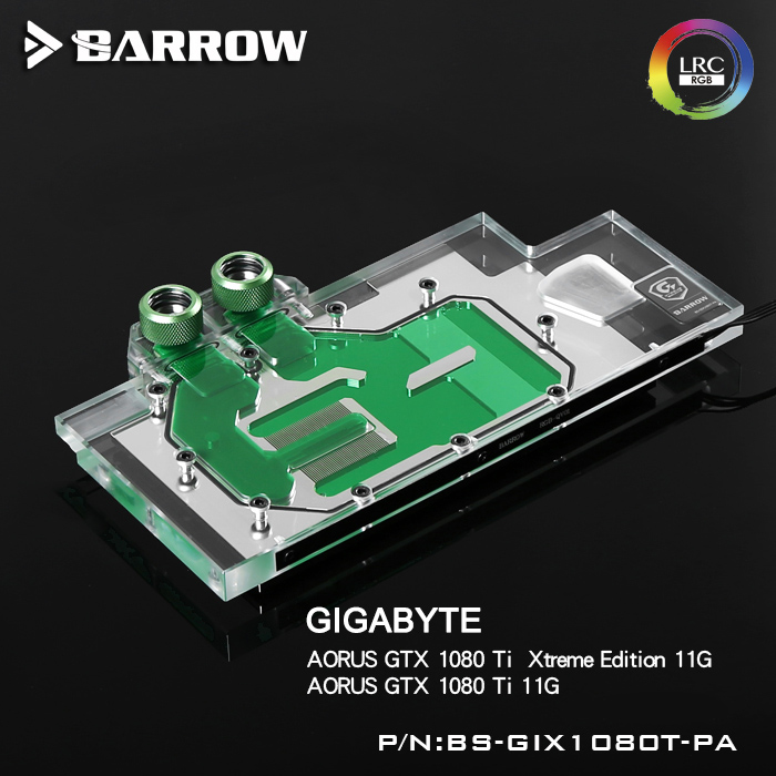 Barrow BS-GIX1080T-PA, LRC 2.0 5v 3pin Full Cover Graphics Card Water Cooling Block for Gigabyte AORUS GTX 1080ti Xtreme Edition