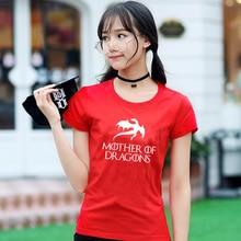 Game of Thrones printing T Shirt Women Shirt Plus Size Mother Of Dragons Woman T-Shirt T-shirt Geek Women 2017 Tee Shirt Ladies