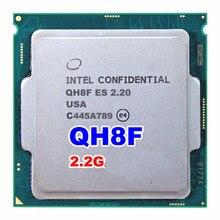 INTEL QH8F versión de ingeniería ES de I7 procesador CPU SKYLAKE como QHQG quad core de 2,2 GHZ quad-core socket 1151
