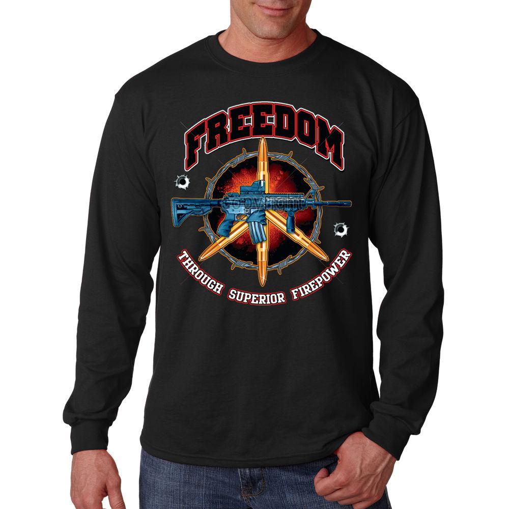 Freedom Through Superior Firepower AR 15 Rifle 2nd Amendment Long Sleeve T Shirt