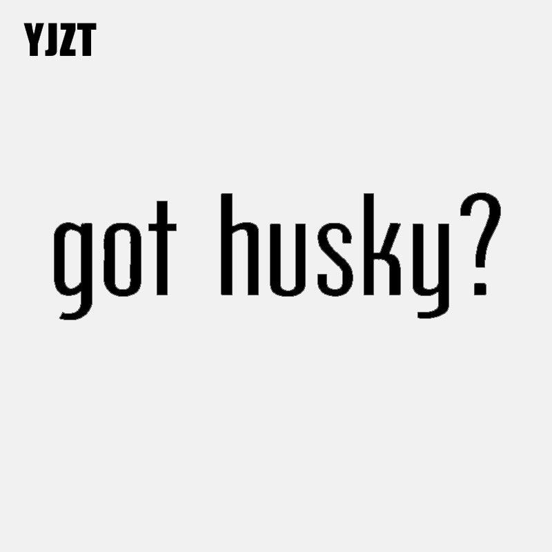 YJZT 15.7CM*4.4CM Funny GOT HUSKY? Vinyl Motorcycle Car-styling Waterproof Decal Car Sticker C11-1639