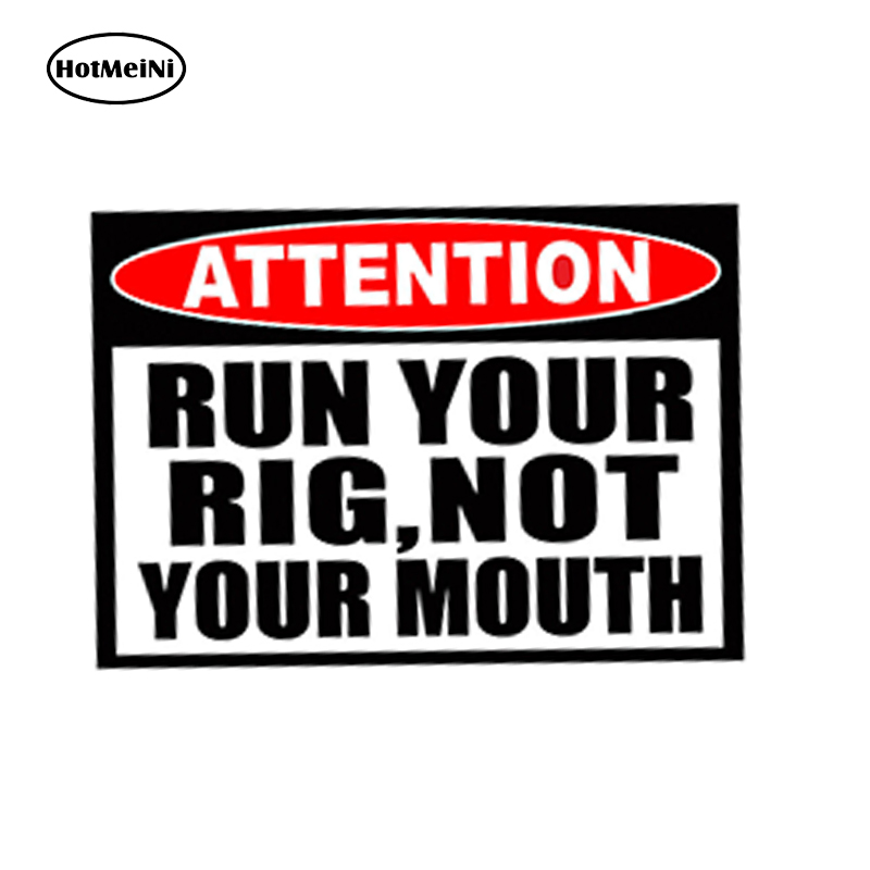 HotMeiNi 13x11cm Car Styling Run Your Rig Not Mouth Funny Car Sticker Graphic Off Road A ...