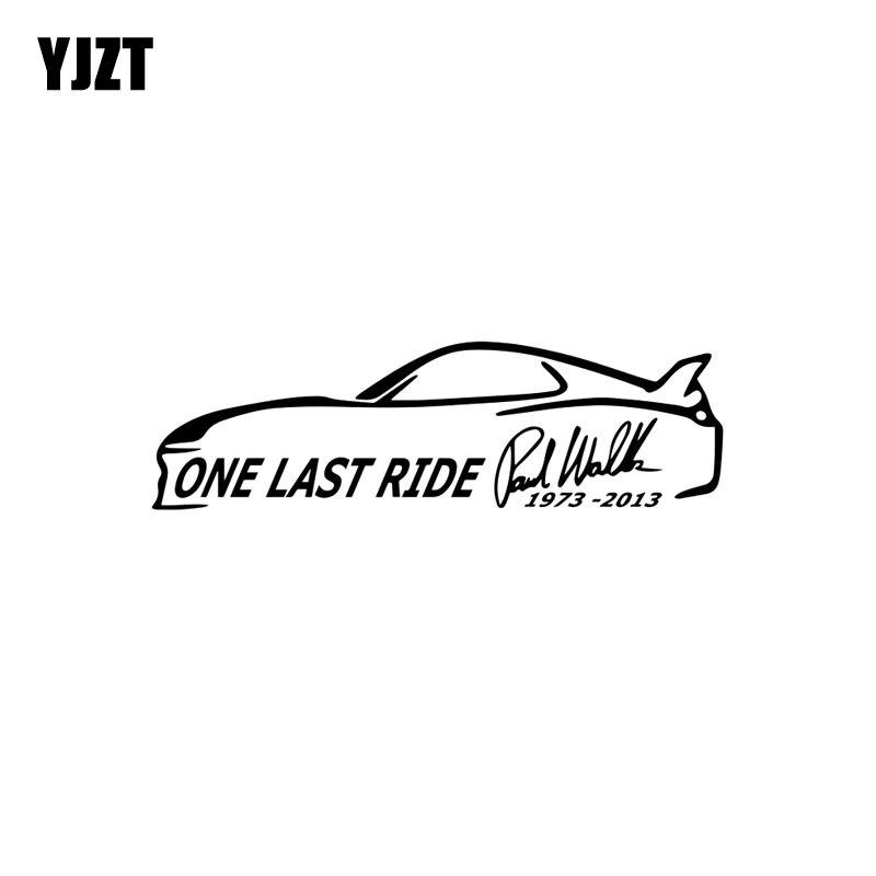 YJZT 17.5CM*5.1CM  ONE LAST RIDE RIP PAUL WALKER Fashion Vinyl Decal Car-styling Car Sticker Black/Silver C11-0494