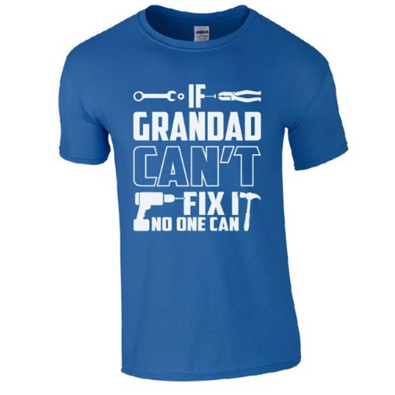 If Grandad Cant Fix It T-Shirt - Grandpa Granddad Custom Funny Birthday Gifts Present Men Tees Tops Male Fathers Day T Shirt