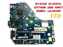 Original for ACER E1-570G NV570P laptop motherboard E1-570G I5-3337U GT740M 2GB HM77 Z5WE1 LA-9535P tested good free shipping