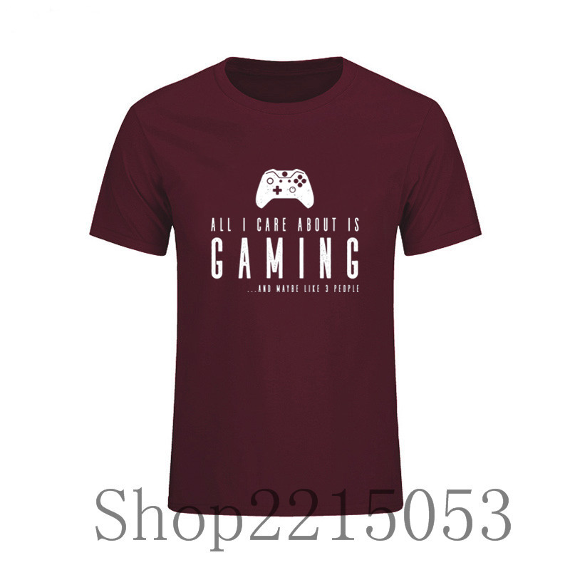 All I Care About Is Gaming Merchandise T-Shirt Short Sleeve Men 100% Cotton Big Size T Shirt fashion male tshirt feyenoord bts
