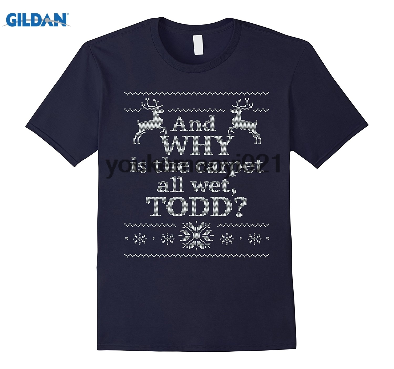 GILDAN Christmas Vacation And is the carpet all wet- TODD T shi
