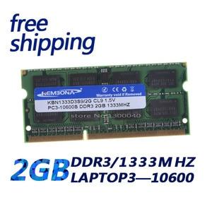 KEMBONA grau ETT chipsets ddr3 ram laptop 2 gb 1333 mhz para laptop completo testado alta qualidade comprar da china continental frete grátis