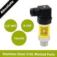 0 10V sensörü basınç  12-30V  24V kaynağı  100KPa  1bar mutlak  1 2 NPT  % 3% doğruluk  paslanmaz çelik 316L ıslak parçalar