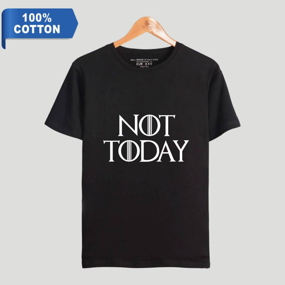 American TV show Game of Thrones arya stark not today Print 100% Cotton   T  -  shirt   Women/Men Clothes Casual Short Sleeve   T     Shirt