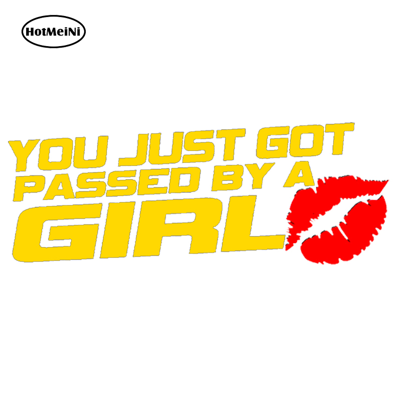 HotMeiNi Car Sticker Jdm styling Window Bumper Vinyl Truck Body Decal Waterproof You just got passed by a girl 18cm