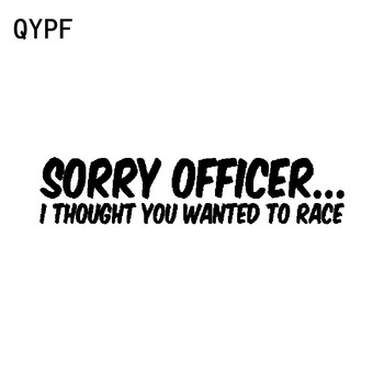 QYPF 17CM*3.7CM Interesting Sorry Officer I Thought You Wanted To Race Vinyl Car Sticker Decal Black Silver C15-2589 image
