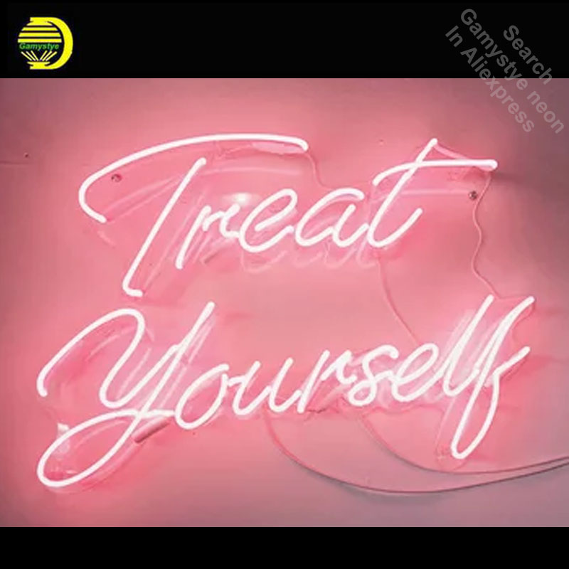 Treat Yourself Neon Sign Decorate windows Home GLASS Tube Love display Handcraft Restaurant Signs personalized board