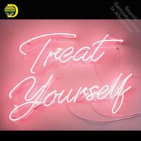 Treat Yourself Neon Sign Decorate windows Home GLASS Tube Love display Handcraft Restaurant Signs personalized board neon lamp