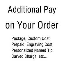 Additional Pay on Your Order Postage Custom Cost Prepaid Engraving Cost Carved Charge Personalized Named Tip