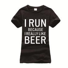 """""""I run because I really like beer"""" women's shirt / girlie"""