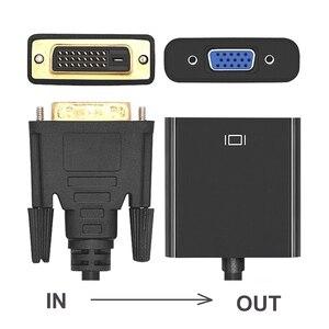 Image 3 - DVI ל vga ממיר, 1080P DVI D כדי VGA כבל, 24 + 1 25 פינים DVI זכר 15 פין VGA נקבה מתאם