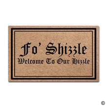 Printed Doormat Entrance Floor Mat Fo Shizzle Welcome To Our Hizzle Funny Door Indoor Outdoor Decorative Non-woven