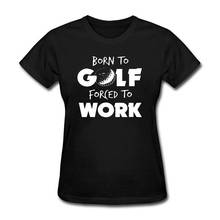 T Shirt Print WomenS Short Born To Golfer Forced Work O-Neck Office Tee