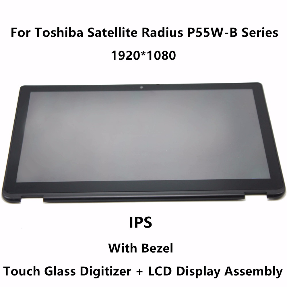 15.6'' IPS Panel LCD Screen Display Touch Glass Digitizer Assembly+Bezel For Toshiba Satellite Radius P55W-B Series P55W-B5224 lcd screen assembly for apple iphone 4 4g lcd display touch screen digitizer pantalla with frame bezel replacement black white