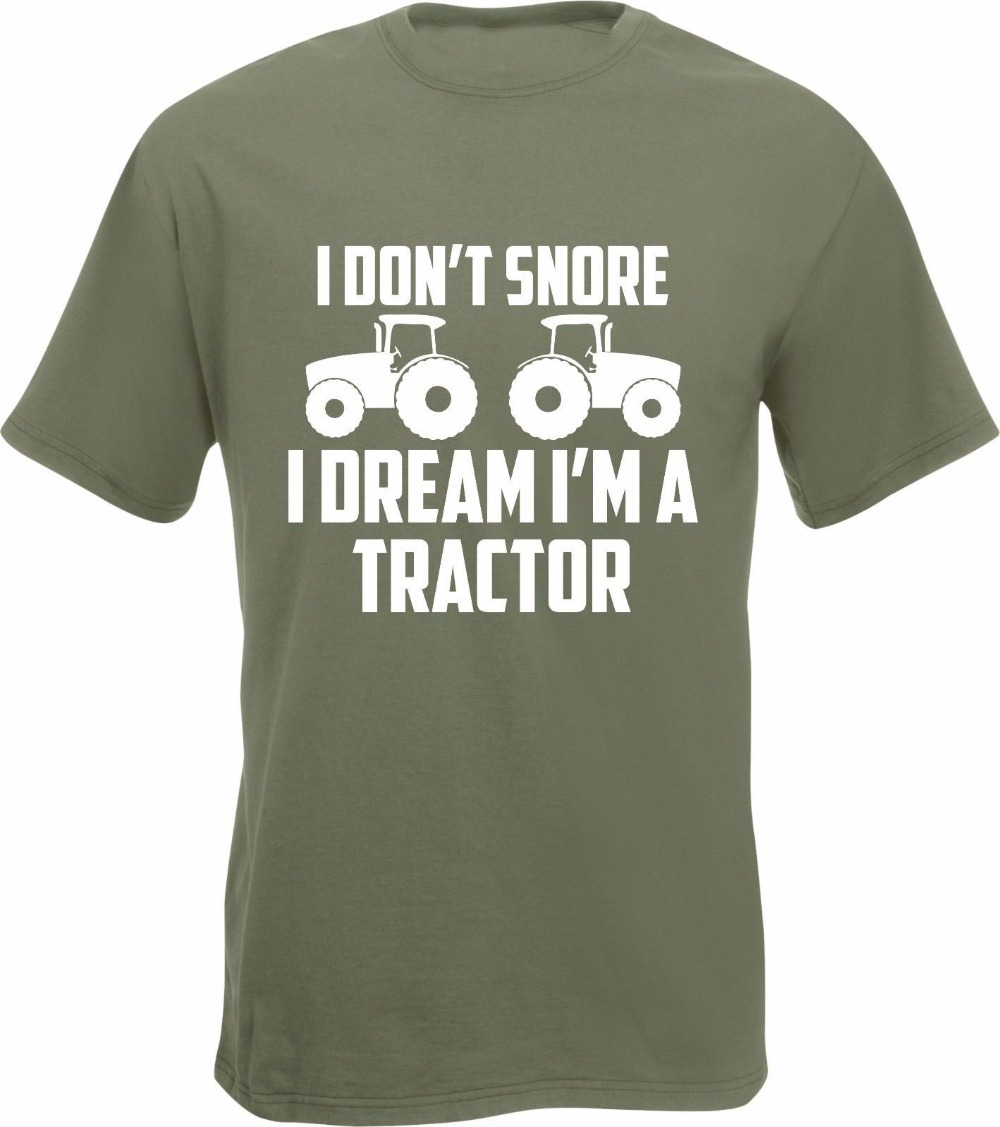 New 2018 Fashion Hot Art tractor T-Shirt I Dont Snore I Just Dream Driving My... Farmer Farming T shirt irish Tee Shirts