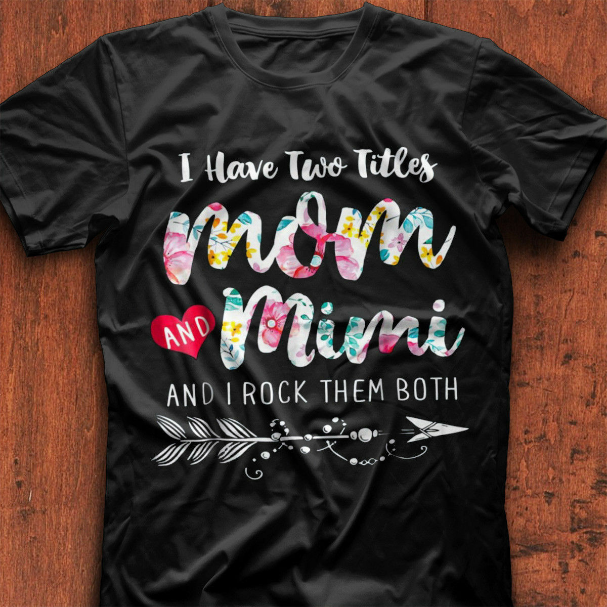I Have Two Titles Mom And Mimi And I Rock Them Both T Shirt Black Men Cotton ...