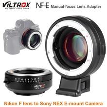VILTROX NF E instrukcja skupić się F mocowanie adapter obiektywu Telecompressor reduktor ogniskowy szybkość Booster dla Nikon F do Sony NEX E do montażu kamery