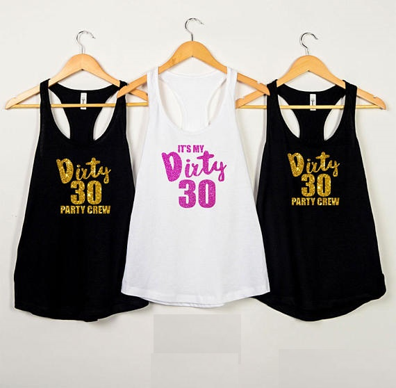 07af32f8 Personalize age text glitter Dirty Thirty birthday Tank tops tees singlets  bth celebration besties t Shirts