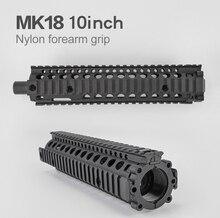 10 นิ้ว Airsoft MK 18 ไนลอน Forearm Grip สำหรับของเล่นปืนไรเฟิลสายสกรู M4 Refitting ชิ้นส่วนอุปกรณ์ล่าสัตว์กลางแจ้ง