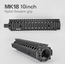 10 inch Airsoft MK 18 Nylon Onderarm Grip Voor Meest Speelgoed Geweren Schroef Kabel M4 Inbouwen Onderdelen Outdoor Jacht Accessoire