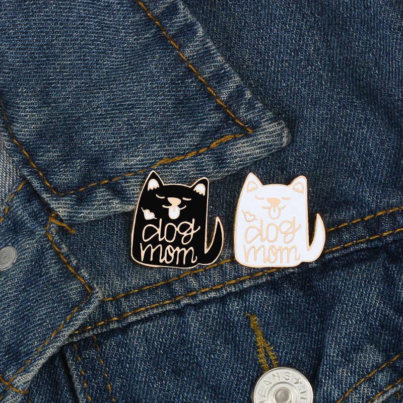 Mode vrouwen kids Wit zwart Hond mom icoon broches Liefhebbers Overhemd Denim Jassen revers emaille pins trui accessoires sieraden