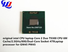 Original laptop CPU intel Core 2 Duo T9300 CPU 6 M Cache/2.5 GHz/800/Dual-Core Socket 479 processador de Laptop para GM45 PM45