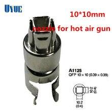 Новый A1125 10 мм х 10 мм Воздушный Пистолет Сопла 850 852 8205 Серии Для Паяльная Станция Высокого Качества оптовая
