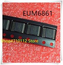 NEW 10PCS/LOT EUM6861 EUM6861QIR1 TSSOP-16 IC