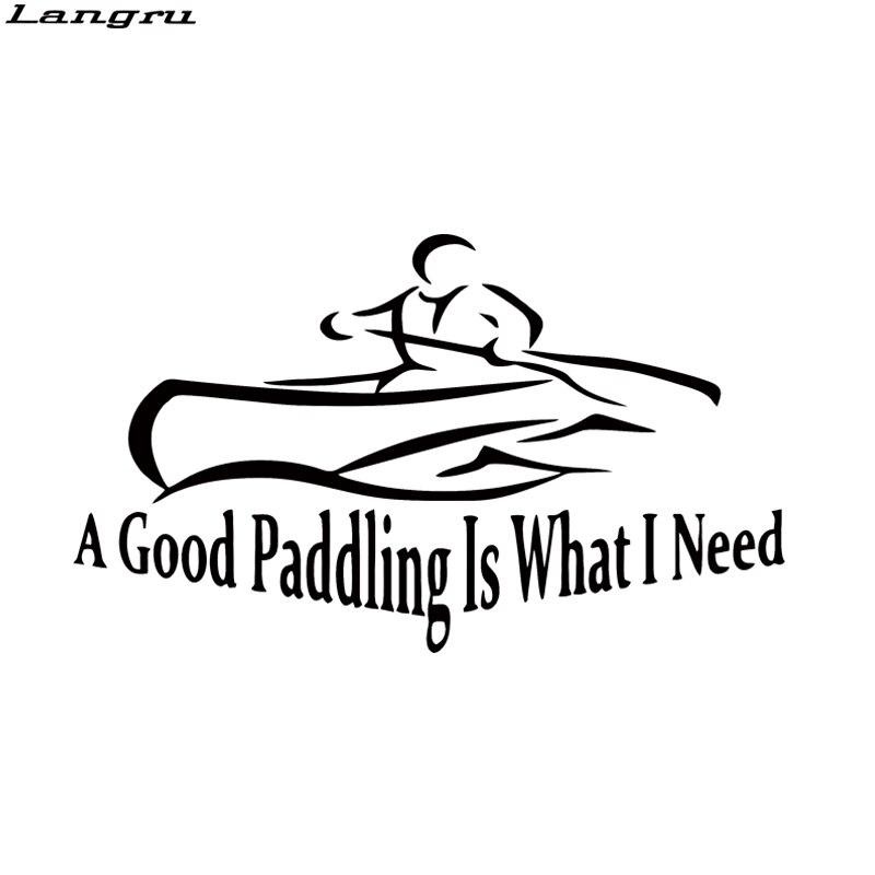 Kayak Decal I Need A Good Paddling Vinyl Funny Car Window Kayaking Sticker