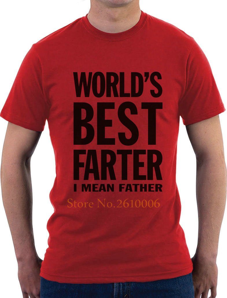 Worlds Best Farter, I Mean Father - Fathers Day Gift T-Shirt Gifts for