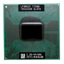 Процессор Intel Core Duo T7500, 4 Мб кэш-памяти, 2,2 ГГц, 800 МГц FSB, двухъядерный процессор для ноутбуков с чипсетом 965
