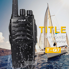 (1 PCS) tough two way radio TITLE T-Q7 Drop the waterproof Hotel road Three 10w power proofing walkie talkie