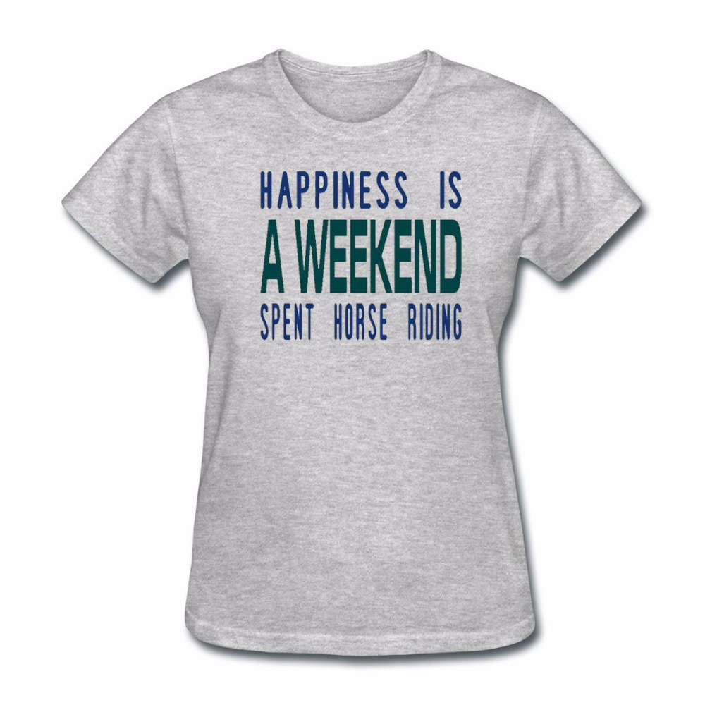 Women T-Shirt 2018 Punk Tee Happiness Is A Weekend Spent Horse Rioing Baratas Female for T Shirt Couple Clothes Tee Tops