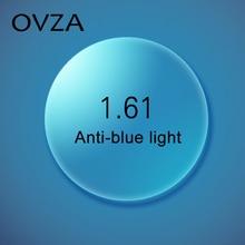 Ovza 1.61  Anti blue ray glasses lens Super thin  Myopic lenses Aspheric lenses Myopic CR39 Resin Len Anti Fatigue Can Customize