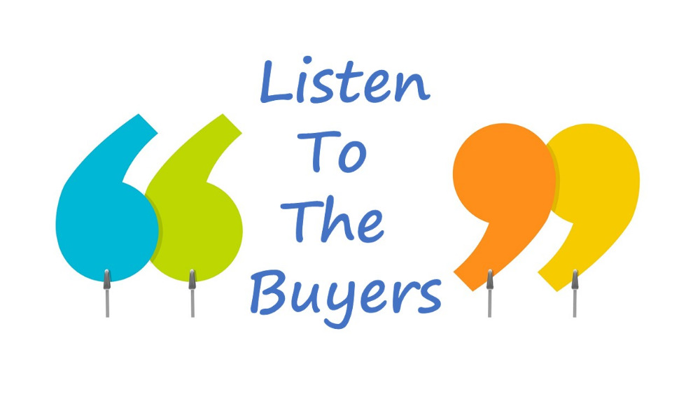 listen to the buyers
