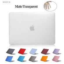 MMYX матовый чехол для ноутбука Apple Macbook Air Pro Retina 11 12 13 15 для Macbook Новый A1706 A1989 A1707 1990 с Touch Bar 13 15