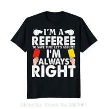d49b91caaa Mens Funny Soccerite Referee Never Wrong T Shirt Tshirt O-neck Summer  Personality Fashion Men