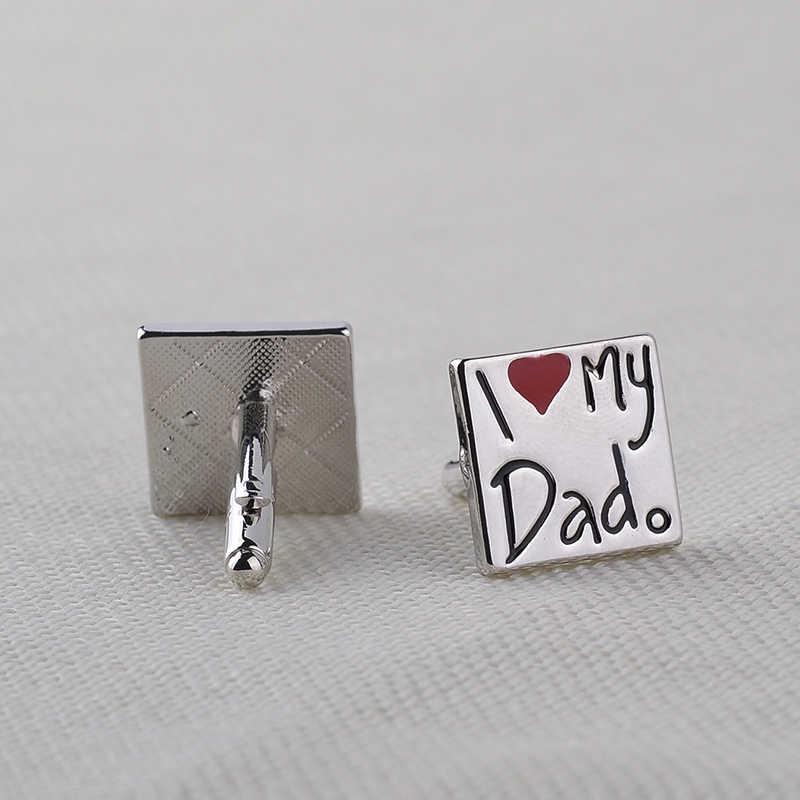 أنا أحب أبي أزرار أكمام بيان ساحة زر الكم الرجال موضة الأب عيد ميلاد مجوهرات زر الكم هدية الكريسماس الكفة الروابط بابا